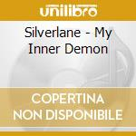 Silverlane - My Inner Demon cd musicale di SILVERLANE
