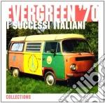 Aa.Vv. - Evergreen '70: I Successi Italiani cd musicale di ARTISTI VARI