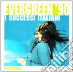 Evergreen 90 - I Successi Italiani the Collections 2009 cd musicale di ARTISTI VARI