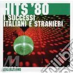 HITS '80 - I SUCCESSI ITALIANI E STRANIE cd musicale di ARTISTI VARI