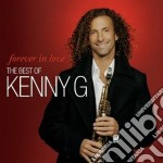 Kenny G - Forever In Love - The Best Of cd musicale di G Kenny