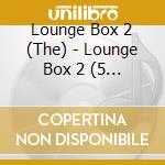 The lounge box cd musicale di Artisti Vari