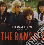Bangles - Eternal Flame - The Best Of cd musicale di BANGLES