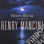 Henry Mancini - Moon River - The Best Of cd musicale di Henry Mancini