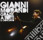 GRAZIE A TUTTI. IL CONCERTO CD+DVD        cd musicale di Gianni Morandi
