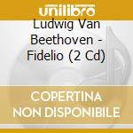 Beethoven:fidelio (sony opera house) cd musicale di Kurt Masur