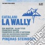Catalani:la wally(sony opera house) cd musicale di Pinchas Steinberg