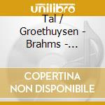 Brahms: concerto nr.1 /schubert 20 laend cd musicale di TAL / GROETHUYSEN
