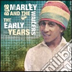 The early years cd musicale di MARLEY BOB AND THE WAILERS