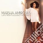 Marsha Ambrosius - Late Nights & Early Mornings cd musicale di Marsha Ambrosius