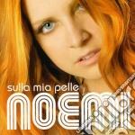 SULLA MIA PELLE - SPECIAL EDITION 2010 cd musicale di NOEMI