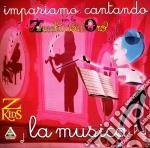 LA MUSICA                                 cd musicale di PICCOLO CORO DELL'ANTONIANO