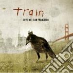 Train - Save Me, San Francisco cd musicale di TRAIN