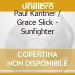 Sunfighter cd musicale di Paul Kantner