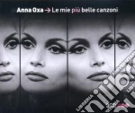 LE MIE PIU' BELLE CANZONI                 cd musicale di Anna Oxa