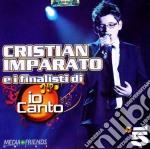 Cristian Imparato E I Finalisti - Cristian Imparato E I Finalisti cd musicale di IMPARATO CRISTIAN E I FINALIST