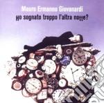 Mauro Ermanno Giovanardi - Ho Sognato Troppo L'Altra Notte cd musicale di GIOVANARDI MAURO ERMANNO