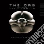 Metallic spheres cd musicale di ORB FEATURING DAVID GILMOUR