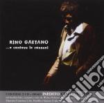 ...e cantavo le canzoni cd musicale di Rino Gaetano