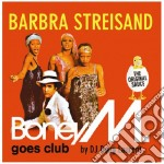 Boney M. - Barbra Streisand - Boney M. Goes Club cd musicale di M Boney