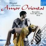 Haendel - Alla Turca / Amor Oriental - Arte Del Mondo / Pera cd musicale di Ensemble l'arte del