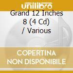 Grand 12 inches vol.8 cd musicale di Artisti Vari
