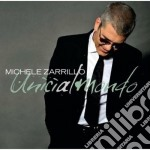 Michele Zarrillo - Unici Al Mondo cd musicale di Michele Zarrillo