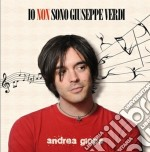 Andrea Giops - Io Non Sono Giuseppe Verdi cd musicale di Andrea Giops