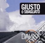 Giusto o sbagliato cd musicale di Danka