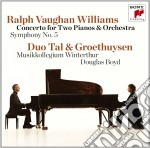 Tal / Groethuysen - Vaughan Williams Piano Concerto & Symphony No. 5 cd musicale di Tal / groethuysen