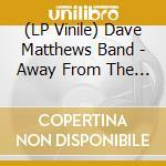 (LP VINILE) Away from the world lp vinile di Dave Matthews