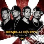 Gemelli Diversi - Tutto Da Capo cd musicale di Gemelli Diversi