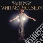 Whitney Houston - I Will Always Love You - The Best Of cd musicale di Whitney Houston