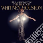 I will always love you: the best of Whitney Houston (2cd) cd musicale di Whitney Houston