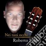 Roberto Fabbri - Nei Tuoi Occhi cd musicale di Roberto Fabbri