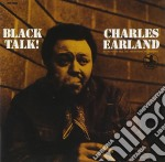 Earland Charles - Black Talk! cd musicale di C. Earland