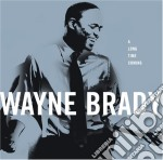 Brady Wayne - A Long Time Coming cd musicale di Watne Brady