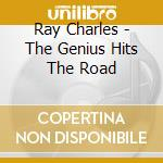 Ray Charles - The Genius Hits The Road cd musicale di Ray Charles