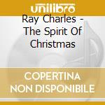 THE SPIRIT OF CHRISTMAS                   cd musicale di Ray Charles