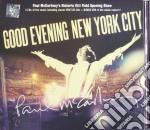 GOOD EVENING NEW YORK CITY 2CD+DVD        cd musicale di Paul Mccartney
