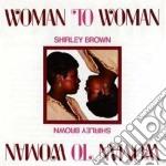 Shirley Brown - Woman To Woman cd musicale di Shirley Brown