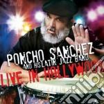 Poncho Sanchez - Live In Hollywood cd musicale di Poncho Sanchez
