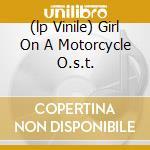 (LP VINILE) GIRL ON A MOTORCYCLE O.S.T.               lp vinile di Les Reed