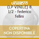 (LP VINILE) 8 1/2 - federico fellini lp vinile di Nino Rota