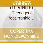 (LP VINILE) Teenagers feat.frankie lymon lp vinile di Frankie & tee Lymon
