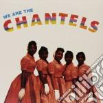 (LP VINILE) We are the chantels lp vinile di Chantels