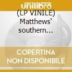 (LP VINILE) Matthews' southern comfort lp vinile di Co Matthews'southern