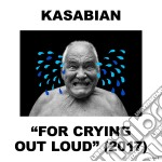 Kasabian - For Crying Out Loud cd