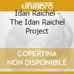 Idan Raichel - The Idan Raichel Project cd musicale di IDAN RAICHEL PROJECT