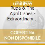 Rupa & The April Fishes - Extraordinary Rendition cd musicale di Rupa & the april rendition